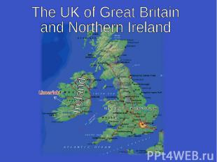 The UK of Great Britainand Northern Ireland