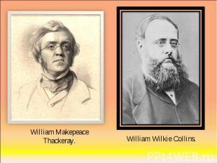 William Makepeace Thackeray.William Wilkie Collins.