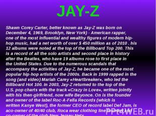 JAY-ZShawnCoreyCarter, better known asJay-Zwas born on December 4, 1969, Bro
