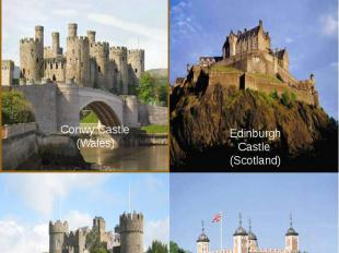 Landmarks of the British IslesConwy Castle(Wales)Edinburgh Castle (Scotland)Mala