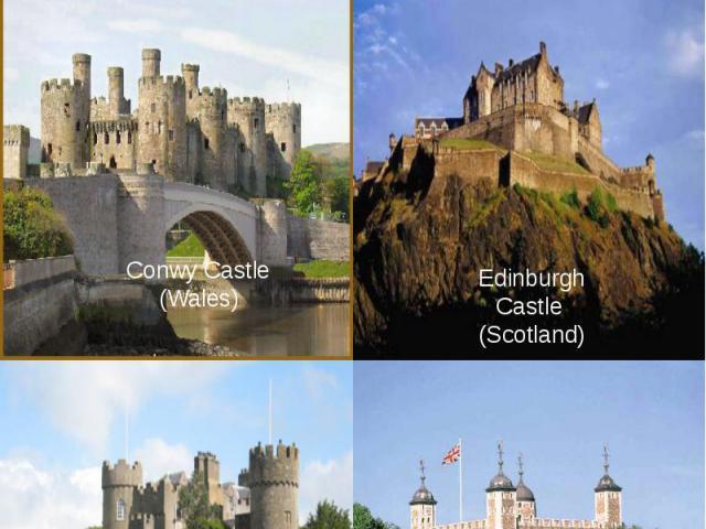 Landmarks of the British IslesConwy Castle(Wales)Edinburgh Castle (Scotland)Malahide Castle (Ireland)The Tower of London(England)
