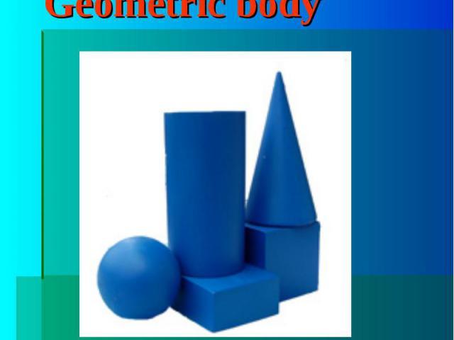 """Geometric bodyThe word """"body"""""""