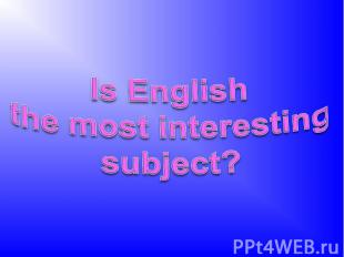 Is English the most interesting subject?