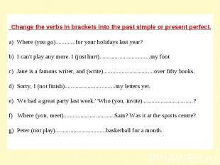 Change the verbs in brackets into the past simple or present perfect.a) Where (y