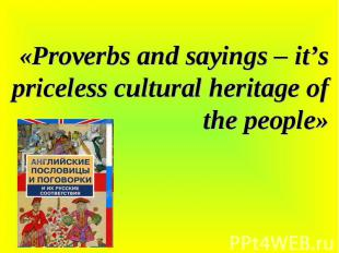 Proverbs and sayings – it's priceless cultural heritage of the people