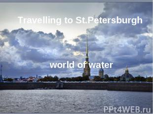 Travelling to St.Petersburgh world of water