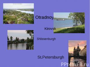 OtradnoyeKirovskShlissenburghSt.Petersburgh