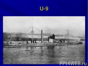 """U-9Так в течение какого-нибудь часа """"U-9"""" - германская подлодка водоизмещением в"""