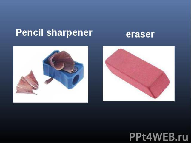 Pencil sharpenereraser