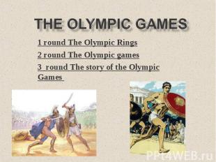 The Olympic Games1 round The Olympic Rings2 round The Olympic games3 round The s