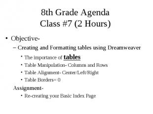 8th Grade Agenda Class #7 (2 Hours) Objective- Creating and Formatting tables us