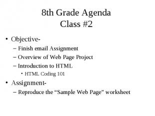 8th Grade Agenda Class #2 Objective- Finish email Assignment Overview of Web Pag