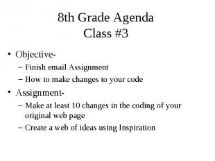 8th Grade Agenda Class #3 Objective- Finish email Assignment How to make changes