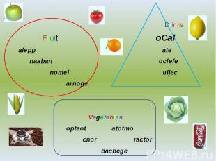 Drinks Fruit oCal alepp ate naaban ocfefe nomel uijec arnoge Vegetables optaot a