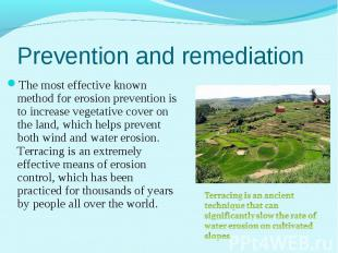 The most effective known method for erosion prevention is to increase vegetative