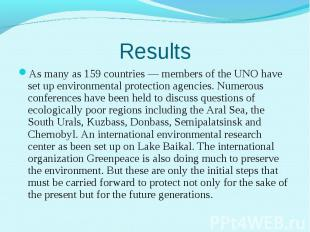 As many as 159 countries — members of the UNO have set up environmental protecti