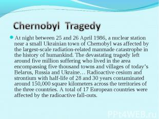 At night between 25 and 26 April 1986, a nuclear station near a small Ukrainian