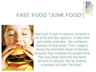 "FAST FOOD ""JUNK FOOD"". FAST FOOD ""JUNK FOOD""."