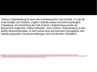 Дворец Шарлоттенбург является одним из самых посещаемых мест Берлина. Он был выс