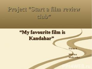 """Project """"Start a film review club"""" """"My favourite film is Kandahar"""""""