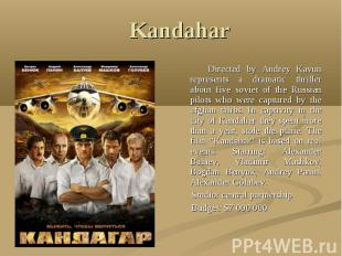 Kandahar Directed by Andrey Kavun represents a dramatic thriller about five sovi