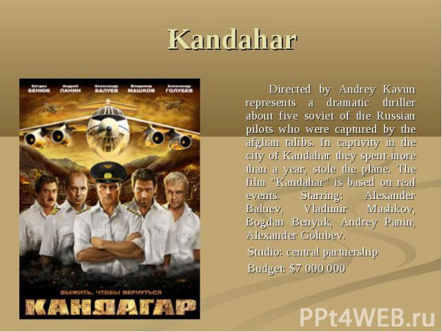 """Kandahar Directed by Andrey Kavun represents a dramatic thriller about five soviet of the Russian pilots who were captured by the afghan talibs. In captivity in the city of Kandahar they spent more than a year, stole the plane. The film """"Kandah…"""