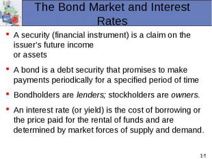 A security (financial instrument) is a claim on the issuer's future income or as