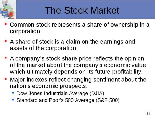 Common stock represents a share of ownership in a corporation Common stock represents a share of ownership in a corporation A share of stock is a claim on the earnings and assets of the corporation A company's stock share price reflects the opinion …