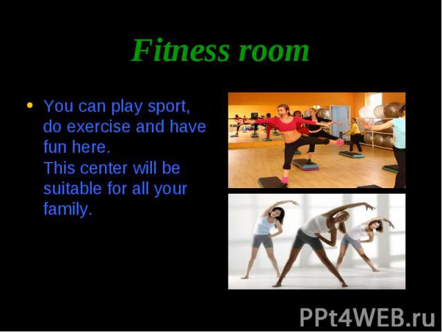 You can play sport, do exercise and have fun here. This center will be suitable for all your family. You can play sport, do exercise and have fun here. This center will be suitable for all your family.