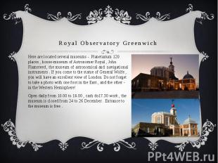 Royal Observatory Greenwich Here are located several museums - Planetarium 120 p