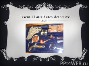 Essential attributes detective