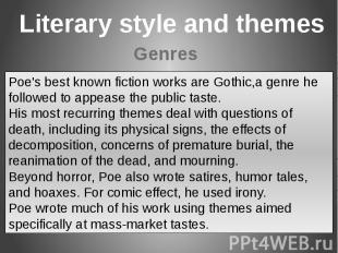 Poe's best known fiction works are Gothic,a genre he followed to appease the pub