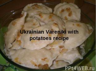 Ukrainian Vareniki with potatoes recipe