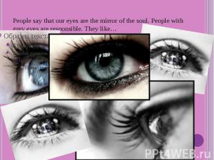People say that our eyes are the mirror of the soul. People with grey eyes are r