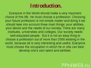 Introduction.Everyone in the World should make a very important choice of this l