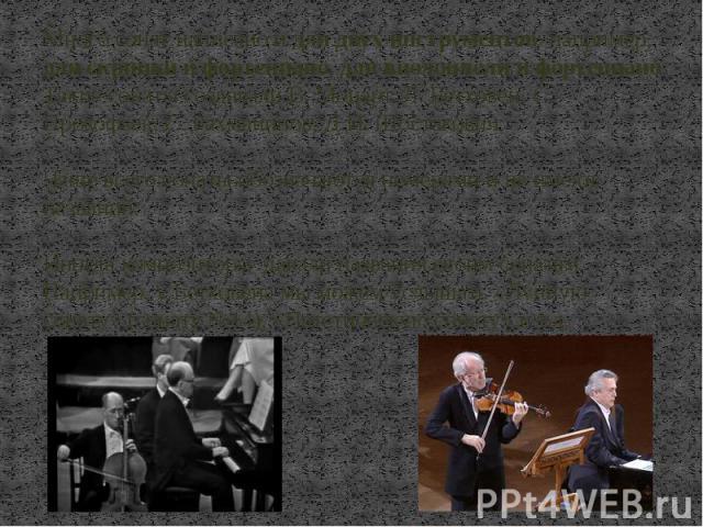 Много сонат написано и для двух инструментов: например, для скрипки и фортепиано, для виолончели и фортепиано. Такие сонаты создавали В. Моцарт, Л. Бетховен, С. Прокофьев, С. Рахманинов, Д.И. Шостакович. Чаще всего сонаты обозначаются номерами и не …