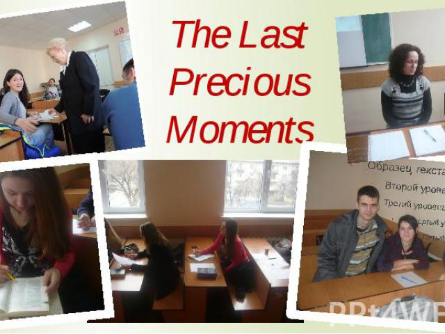 The Last Precious Moments