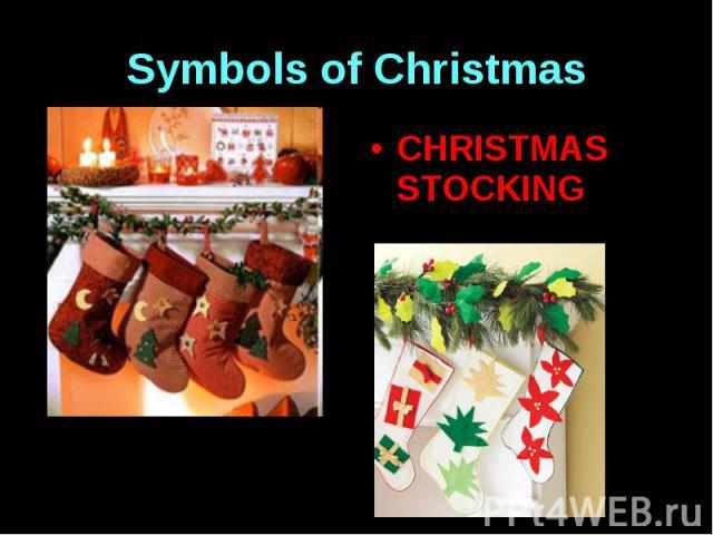 Symbols of Christmas CHRISTMAS STOCKING