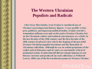 Like Taras Shevchenko, Ivan Franko is considered one of Ukraine's most important