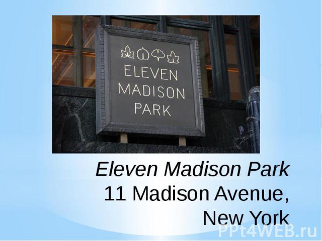 Eleven Madison Park 11 Madison Avenue, New York