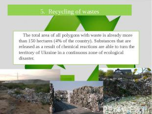 5. Recycling of wastes The total area of all polygons with waste is already more