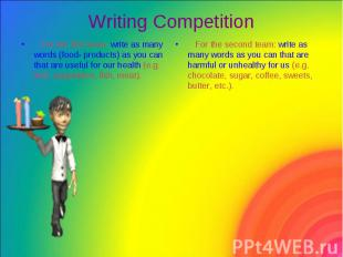 Writing Competition For the first team: write as many words (food- products) as