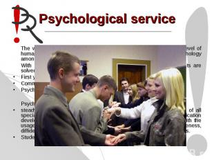 Psychological service The work of Psychological service allows to advance profes