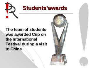 Students'awards The team of students was awarded Cup on the International Festiv