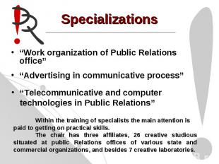 "Specializations""Work organization of Public Relations office"""