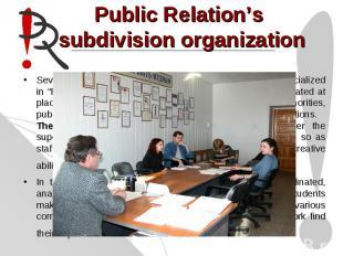Public Relation's subdivision organizationSeveral creative studious are organize