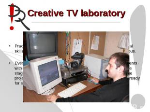 Creative TV laboratory Practical laboratory extensions help students to get prof