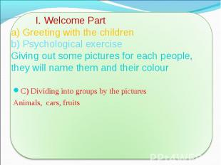 C) Dividing into groups by the pictures C) Dividing into groups by the pictures