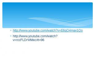 http://www.youtube.com/watch?v=E6qO4max1Qohttp://www.youtube.com/watch?v=rccFLDr