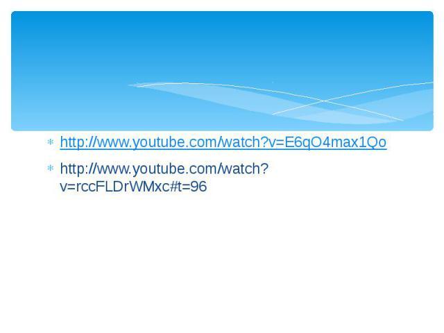 http://www.youtube.com/watch?v=E6qO4max1Qohttp://www.youtube.com/watch?v=rccFLDrWMxc#t=96